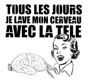 https://cafemusique.files.wordpress.com/2011/10/tous-les-jours-je-lave-mon-cerveau-avec-la-tele-pochoir.png